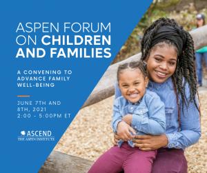 Aspen Forum on Children and Families